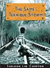 The Same Terrible Storm by Sheldon Lee Compton