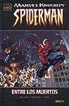 Marvel Knights Spiderman: Entre los muertos (Marvel Deluxe Marvel Knights Spider-Man #1 de 2)