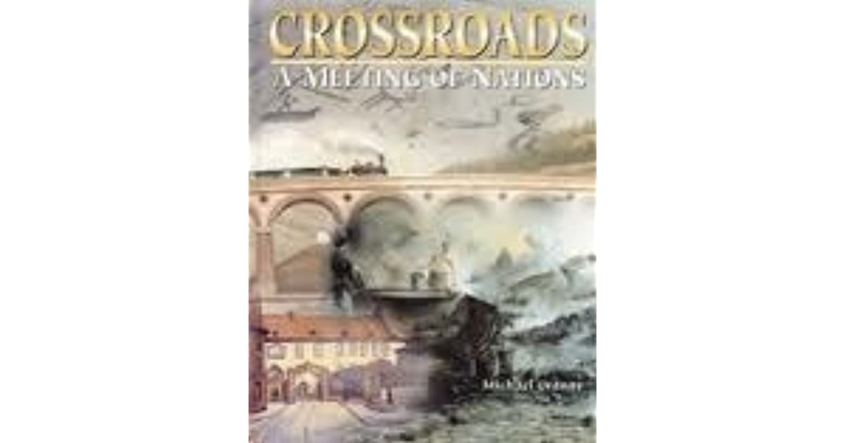 Crossroads a meeting of nations by michael william cranny fandeluxe Images