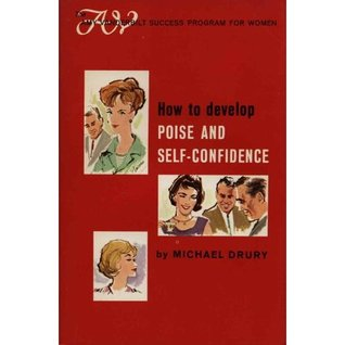How to Develop Poise and Self-Confidence (The Amy Vanderbilt Success Program for Women)
