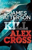 Kill Alex Cross (Alex Cross #18)
