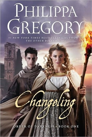 Changeling Order Of Darkness 1 By Philippa Gregory