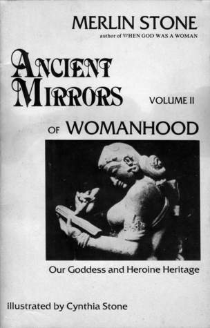 Ancient Mirrors of Womanhood Volume 2 by Merlin Stone