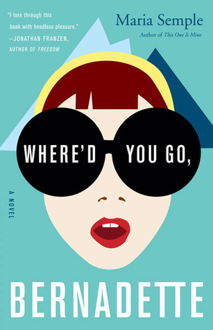 Book cover for Where'd You Go, Bernadette by Maria Semple