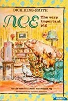Ace The Very Important Pig