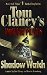Shadow Watch (Tom Clancy's Power Plays, #3)