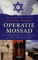 Operatie Mossad: een onthullend beeld van's werelds meest geruchtmakende geheime dienst
