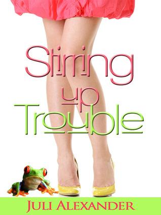 Stirring Up Trouble (Stirring Up Trouble, #1)