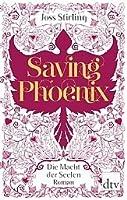 Saving Phoenix (Die Macht der Seelen, #2)