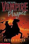 Extermination (Vampire Plagues, #6)