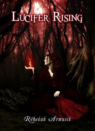 Lucifer Rising by Rebekah Armusik