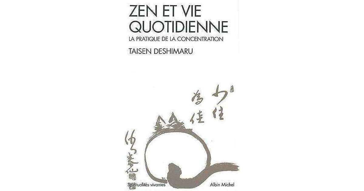 Zen Et Vie Quotidienne La Pratique De La Concentration By
