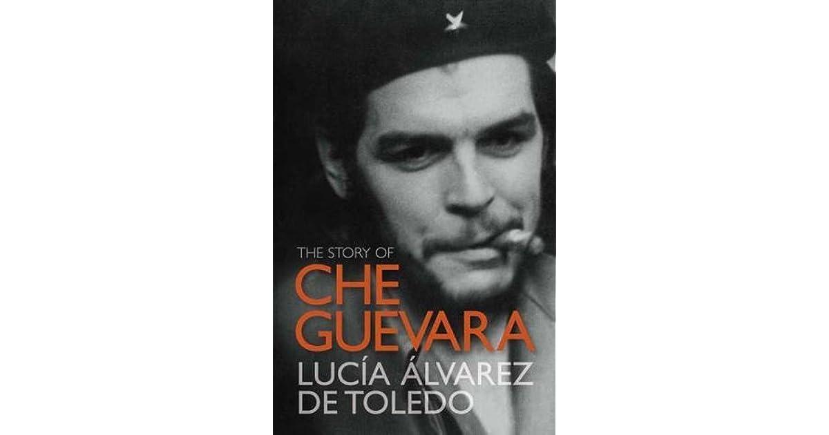The story of che guevara by luca lvarez de toledo fandeluxe Document