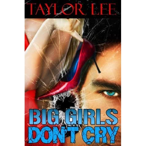 Big Girls Dont Cry: Sexy Romantic Suspense (The Blonde Barracuda Series Book 1)