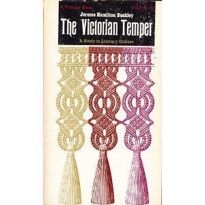 Buckley: Victorian Temper: A Study in Literary Culture