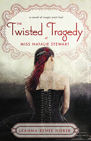The Twisted Tragedy of Miss Natalie Stewart (Magic Most Foul, #2)
