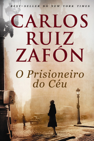 O Prisioneiro do Céu by Carlos Ruiz Zafón