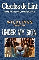 Under My Skin (Wildlings #1)