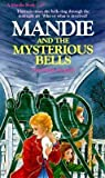 Mandie and the Mysterious Bells (Mandie, #10)