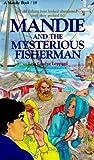 Mandie and the Mysterious Fisherman (Mandie, #19)