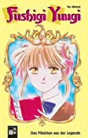 Fushigi Yuugi 01 - Das Mädchen aus der Legende (Fushigi Yûgi: The Mysterious Play, #1)