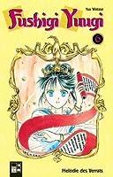 Fushigi Yuugi 06 - Melodie des Verrats (Fushigi Yûgi: The Mysterious Play, #6)
