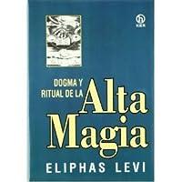 Dogma y Ritual de la Alta Magia