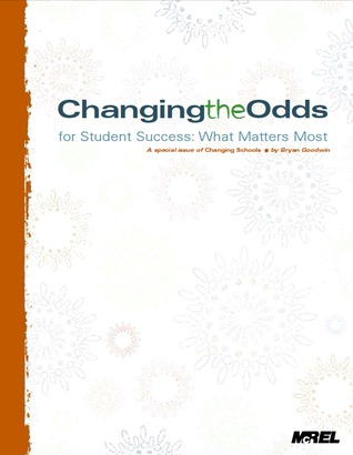 Changing the Odds for Student Success Bryan Goodwin