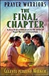 Prayer Warriors: The Final Chapter (Prayer Warriors, #3)
