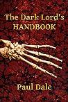 The Dark Lord's Handbook by Paul  Dale