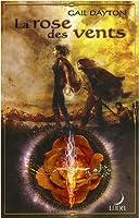 La rose des vents (La Trilogie de la Rose, #1)