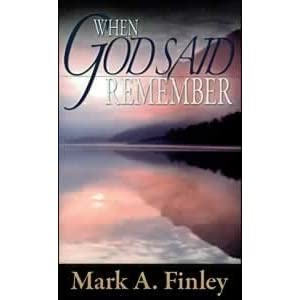 When god said remember by mark a finley fandeluxe Image collections