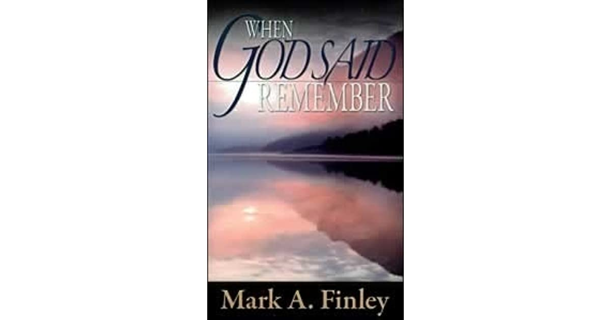 When god said remember by mark a finley fandeluxe Choice Image