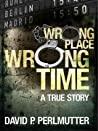 Wrong Place Wrong...