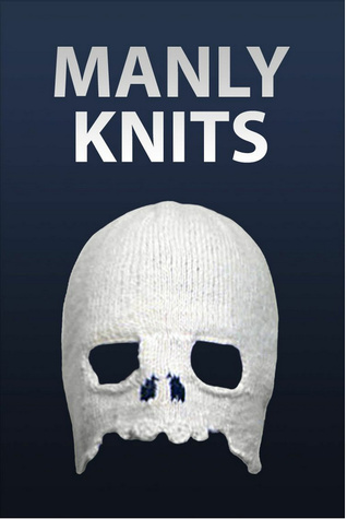 Manly Knits by Instructables.com