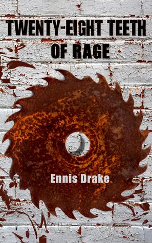 Twenty-Eight Teeth of Rage