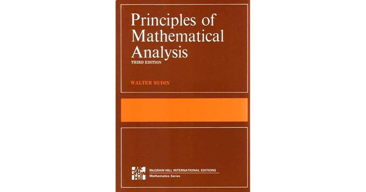 Principles of Mathematical Analysis by Walter Rudin