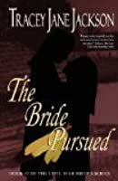 The Bride Pursued (Civil War Brides, #7)