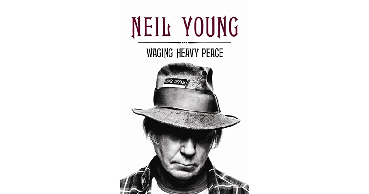 Peace waging heavy neil young