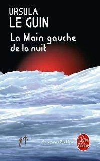 La Main gauche de la nuit by Ursula K. Le Guin