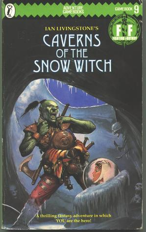 Caverns of the Snow Witch (Fighting Fantasy #9)