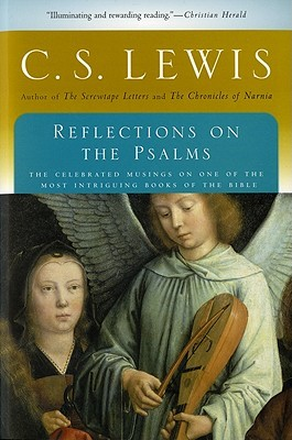 Reflections on the Psalms  - C.S. Lewis