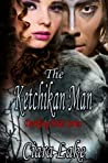 The Ketchikan Man (Darkling Bride #1)