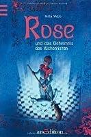 Rose und das Geheimnis des Alchemisten