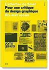 Pour une critique du design graphique : Dix-huit essais