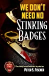 We Don't Need No Stinking Badges  (The Hollywood Murder Mysteries #2)