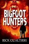 Bigfoot Hunters by Rick Gualtieri