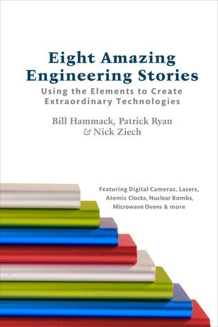 Eight Amazing Engineering Stories by Bill Hammack