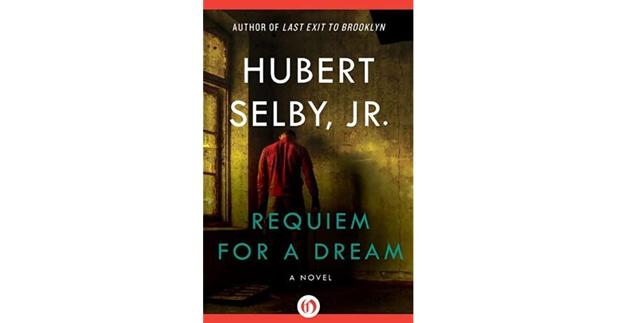 Hubert Selby Jr Quotes: Requiem For A Dream By Hubert Selby Jr