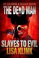 Slaves to Evil ( Dead Man #11)